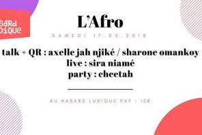 Samedi 17 février | L'Afro x Hasard Ludique #2 sextalk ! poplive ! urban afro party !